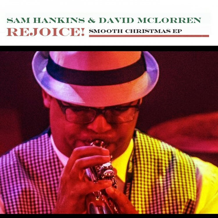 Sam Hankins and David McLorren release Rejoice, a new smooth jazz Christmas EP